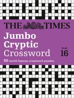 The Times Jumbo Cryptic Crossword Book 16: 50 world-famous crossword puzzles (The Times Crosswords) Paperback  by The Times Mind Games