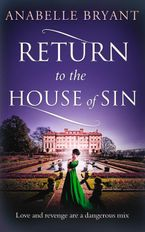 Return to the House of Sin (Bastards of London, Book 4) eBook DGO by Anabelle Bryant