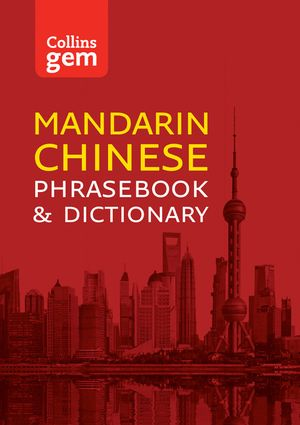 Collins Mandarin Chinese Phrasebook and Dictionary Gem Edition: Essential phrases and words (Collins Gem) book image
