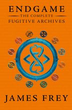 The Complete Fugitive Archives (Project Berlin, The Moscow Meeting, The Buried Cities) (Endgame: The Fugitive Archives) - James Frey