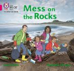 Collins Big Cat Phonics for Letters and Sounds – Mess on the Rocks: Band 01B/Pink B