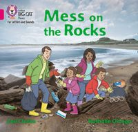 collins-big-cat-phonics-for-letters-and-sounds-mess-on-the-rocks-band-1bpink-b