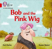 collins-big-cat-phonics-for-letters-and-sounds-bob-and-the-pink-wig-band-02ared-a