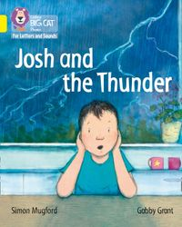collins-big-cat-phonics-for-letters-and-sounds-josh-and-the-thunder-band-3yellow