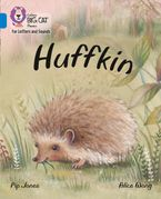 Collins Big Cat Phonics for Letters and Sounds – Huffkin: Band 4/Blue Paperback  by Pip Jones