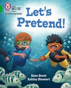 Collins Big Cat Phonics for Letters and Sounds – Let's Pretend!: Band 5/Green Paperback  by Kate Scott