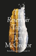 The Reservoir Tapes Hardcover  by Jon McGregor