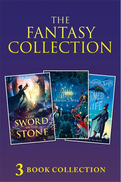 3-book Fantasy Collection: The Sword in the Stone; The Phantom Tollbooth; Charmed Life (Collins Modern Classics)