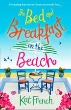 The Bed and Breakfast on the Beach: A gorgeous feel-good read from the bestselling author of One Day in December Paperback  by Kat French