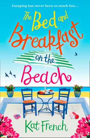 The Bed and Breakfast on the Beach: A feel-good, funny read about best friends and taking chances! book image