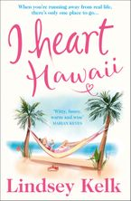 I Heart Hawaii (I Heart Series, Book 8) Paperback  by Lindsey Kelk