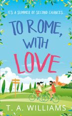 To Rome, with Love eBook DGO by T A Williams