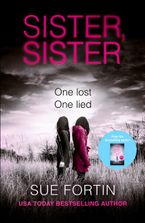 Sister Sister: A gripping psychological thriller - Sue Fortin
