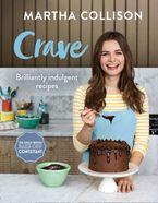 Crave: Brilliantly indulgent recipes