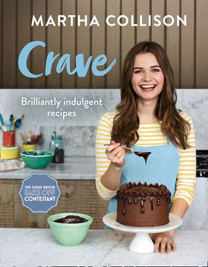 Crave: Brilliantly indulgent recipes