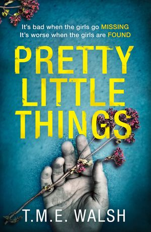 Pretty Little Things: 2018's most nail-biting serial killer thriller with an unbelievable twist book image