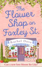 The Flower Shop on Foxley Street eBook DGO by Rachel Dove