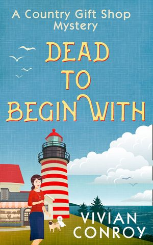 Dead to Begin With (A Country Gift Shop Cozy Mystery series, Book 1) book image