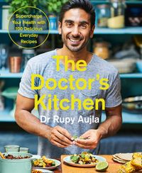 the-doctors-kitchen-supercharge-your-health-with-100-delicious-everyday-recipes