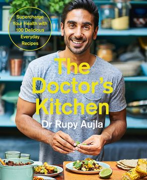 Cover image - The Doctor's Kitchen: Supercharge Your Health with 100 Delicious Everyday Recipes