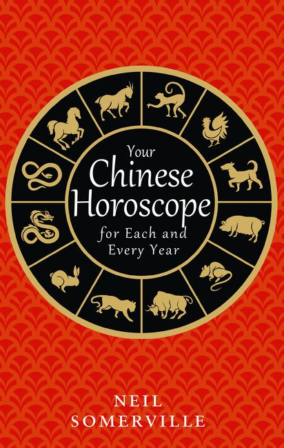 Your Chinese Horoscope for Each and Every Year - Neil