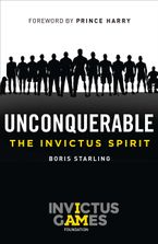 Unconquerable: The Invictus Spirit Hardcover  by Boris Starling