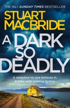 A Dark So Deadly Paperback  by Stuart MacBride