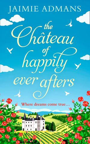 The Chateau of Happily-Ever-Afters: a laugh-out-loud romcom! book image
