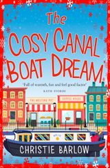 The Cosy Canal Boat Dream: A funny, feel-good romantic comedy you won't be able to put down!