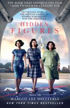 Hidden Figures: The Untold Story of the African American Women Who Helped Win the Space Race - Margot Lee Shetterly