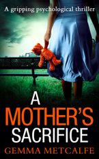 A Mother's Sacrifice eBook DGO by Gemma Metcalfe
