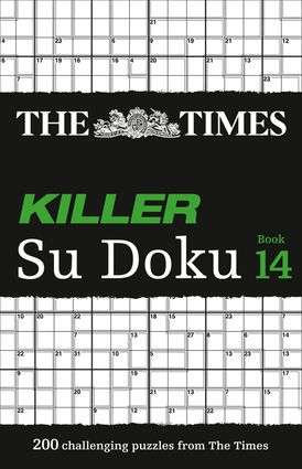The Times Killer Su Doku Book 14: 200 challenging puzzles from The Times (The Times Killer)