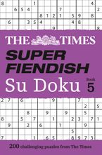 The Times Super Fiendish Su Doku Book 5: 200 challenging puzzles from The Times (The Times Su Doku) Paperback  by The Times Mind Games