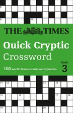 The Times Quick Cryptic Crossword Book 3: 100 world-famous crossword puzzles Paperback  by The Times Mind Games