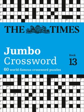 The Times 2 Jumbo Crossword Book 13: 60 large general-knowledge crossword puzzles (The Times Crosswords)