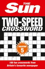 The Sun Two-Speed Crossword Collection 5: 160 two-in-one cryptic and coffee time crosswords Paperback  by The Sun