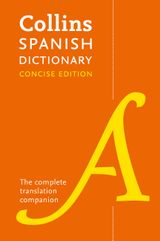 Collins Spanish Dictionary Concise Edition: 240,000 translations