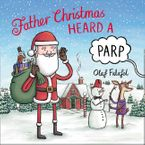 Father Christmas Heard a Parp eBook  by Olaf Falafel