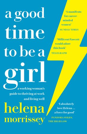 Cover image - A Good Time to be a Girl: Don't Lean In, Change the System