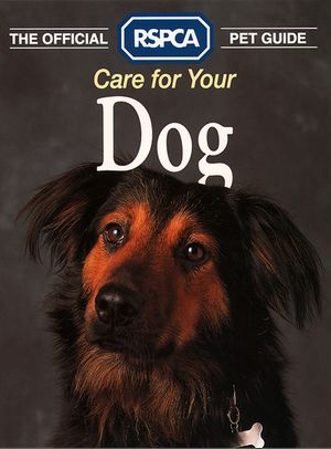 Care for your Dog (The Official RSPCA Pet Guide) book image