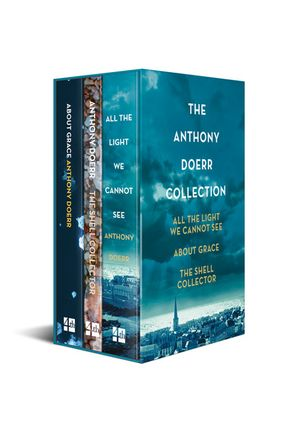 All The Light We Cannot See, About Grace and The Shell Collector: The Anthony Doerr Collection [Box Set Edition] - Anthony Doerr