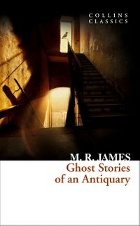 ghost-stories-of-an-antiquary-collins-classics
