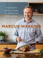 New Classics: Inspiring and delicious recipes to transform your home cooking Hardcover  by Marcus Wareing