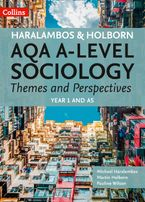 Haralambos and Holborn – AQA A Level Sociology Themes and Perspectives: Year 1 and AS Paperback  by Michael Haralambos