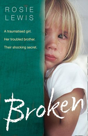 Broken: A traumatised girl. Her troubled brother. Their shocking secret. book image