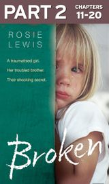 Broken: Part 2 of 3: A traumatised girl. Her troubled brother. Their shocking secret.