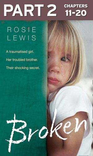 Broken: Part 2 of 3: A traumatised girl. Her troubled brother. Their shocking secret. book image