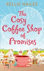 The Cosy Coffee Shop of Promises (Rabbit's Leap, Book 1) eBook DGO by Kellie Hailes
