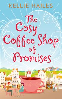 the-cosy-coffee-shop-of-promises-rabbits-leap-book-1