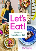 Let's Eat: Elly Pear's Home Fridge Deli eBook DGO by Elly Curshen